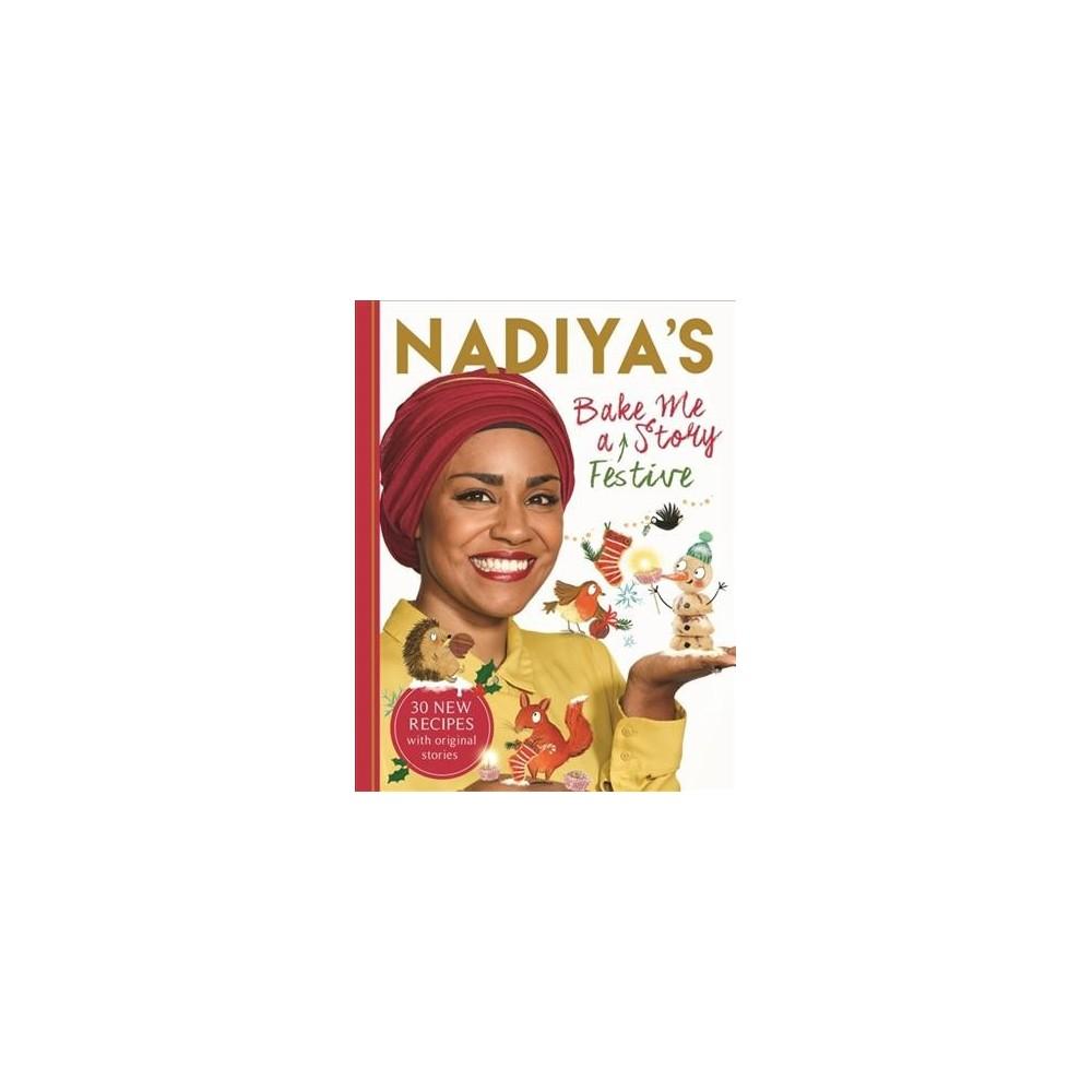 Nadiya's Bake Me a Festive Story - by Nadiya Hussain (Hardcover)