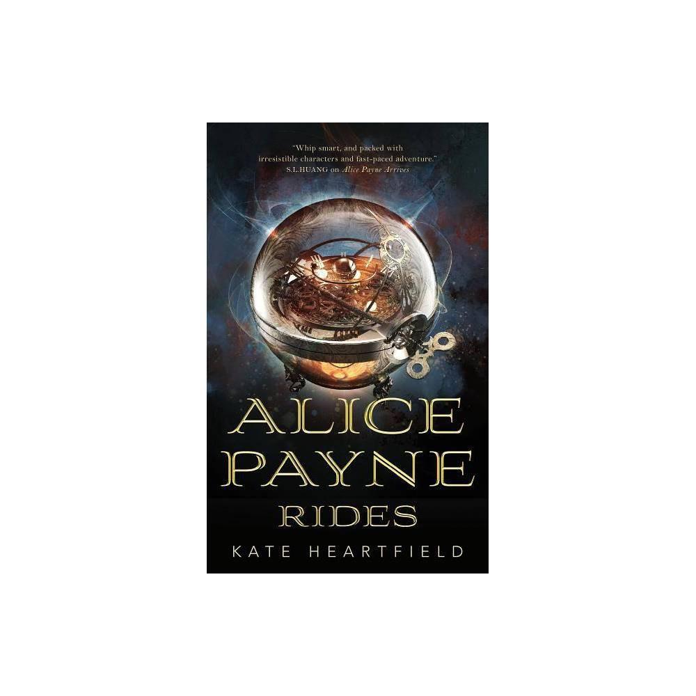 Alice Payne Rides By Kate Heartfield Paperback