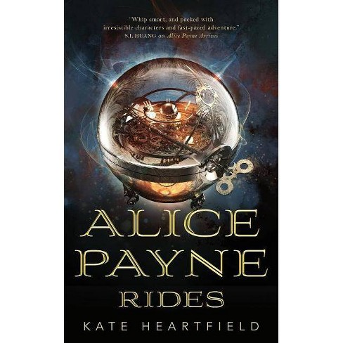 Alice Payne Rides - by  Kate Heartfield (Paperback) - image 1 of 1
