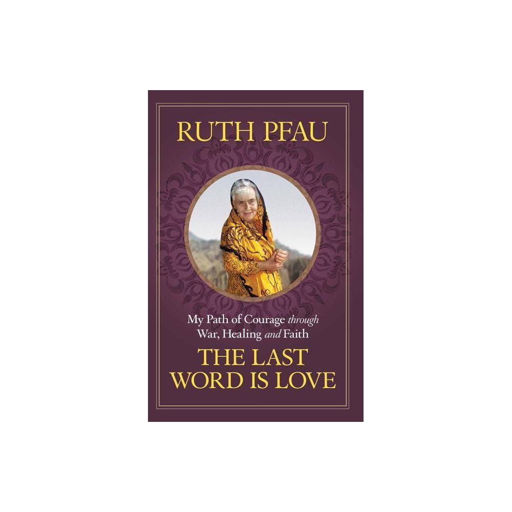 The Last Word Is Love By Ruth Pfau Paperback