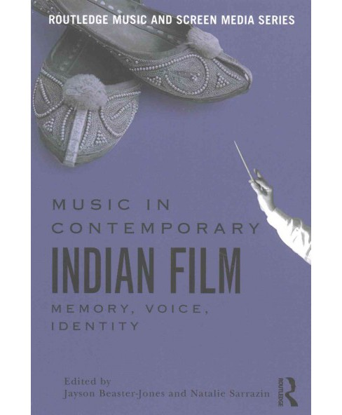 Music in Contemporary Indian Film : Memory, Voice, Identity (Paperback) - image 1 of 1