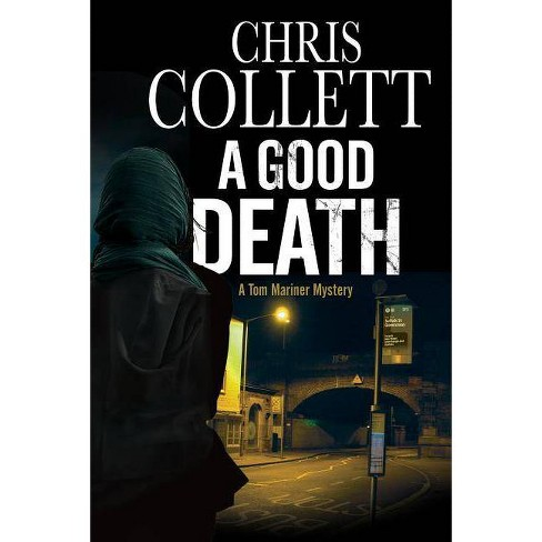 A Good Death - (Tom Mariner Mystery) by  Chris Collett (Hardcover) - image 1 of 1