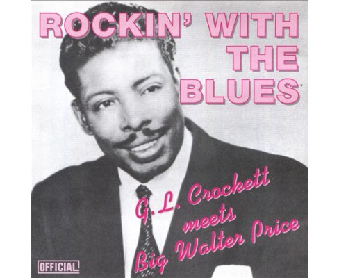 G.L. Crockett - Rockin With The Blues (CD) - image 1 of 1
