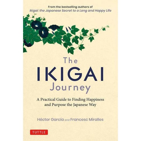 The Ikigai Journey - by  Hector Garcia (Hardcover) - image 1 of 1