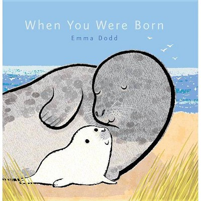 When You Were Born (Hardcover)by Emma Dodd