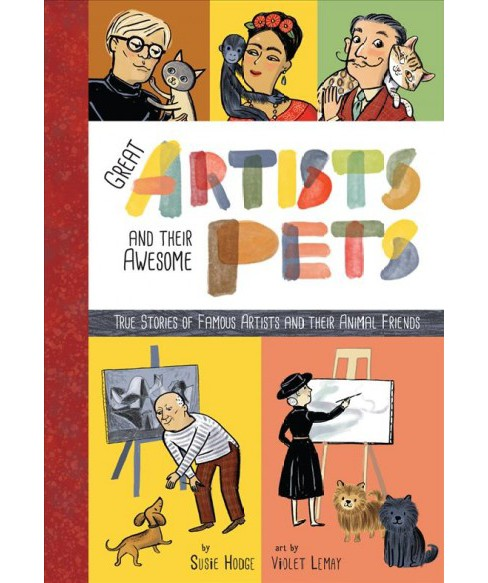 Artists and Their Pets -  by Susie Hodge (Hardcover) - image 1 of 1