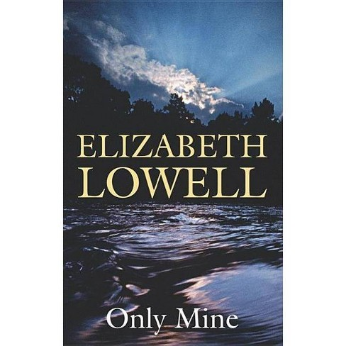 Only Mine - by  Elizabeth Lowell (Hardcover) - image 1 of 1