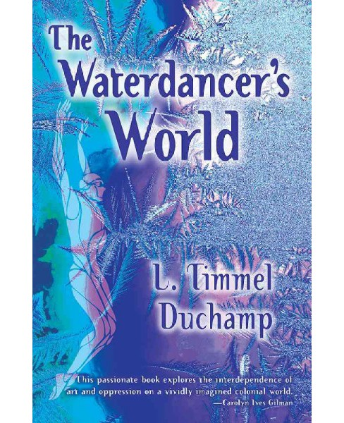 Waterdancer's World (Paperback) (L. Timmel Duchamp) - image 1 of 1
