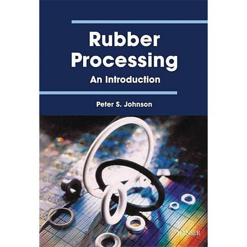 Rubber Processing - by  Peter S Johnson (Hardcover) - image 1 of 1