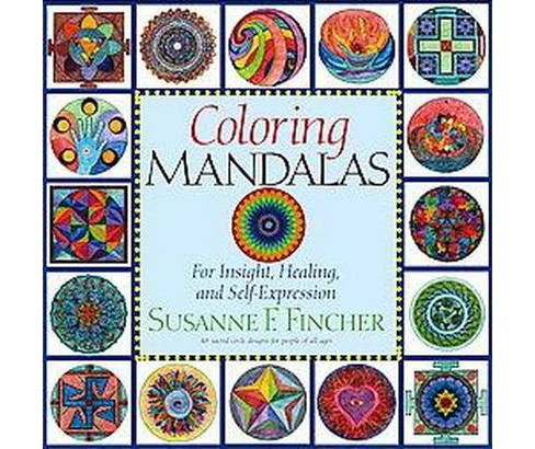Coloring Mandalas : For Insight, Healing, and Self-Expression (Paperback) (Susanne F. Fincher) - image 1 of 1