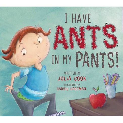 I Have Ants in My Pants - by  Julia Cook (Paperback) - image 1 of 1