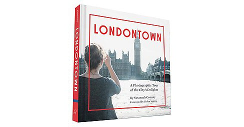 Londontown : A Photographic Tour of the City's Delights (Hardcover) (Susannah Conway) - image 1 of 1