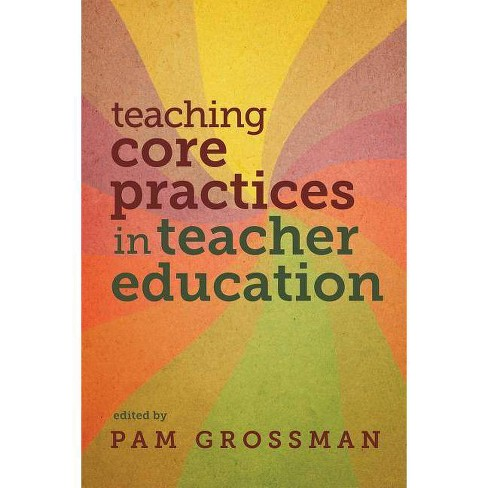 Teaching Core Practices in Teacher Education - (Core Practices in Education) (Paperback) - image 1 of 1