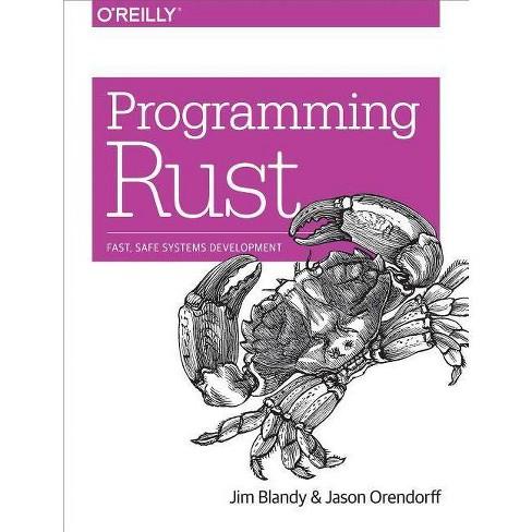Programming Rust - by  Jim Blandy & Jason Orendorff (Paperback) - image 1 of 1