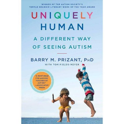 Uniquely Human - by  Barry M Prizant (Paperback)