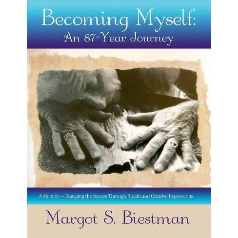 Becoming Myself - by  Margot S Biestman (Paperback) - image 1 of 1