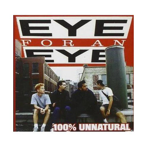 Eye For An Eye - 100% Unnatural (CD) - image 1 of 1