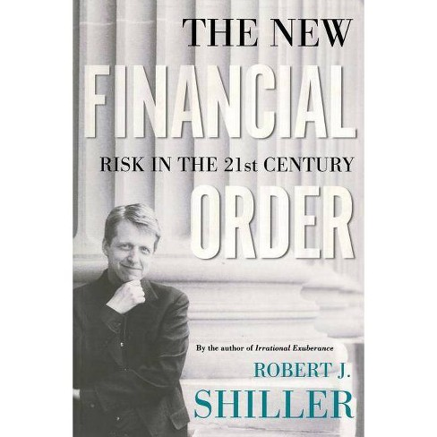 The New Financial Order - by  Robert J Shiller (Paperback) - image 1 of 1