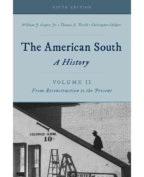 American South : A History, from Reconstruction to the Present (Vol 2) (Hardcover) (Jr. William J. - image 1 of 1
