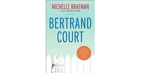 Bertrand Court (Paperback) (Michelle Brafman) - image 1 of 1