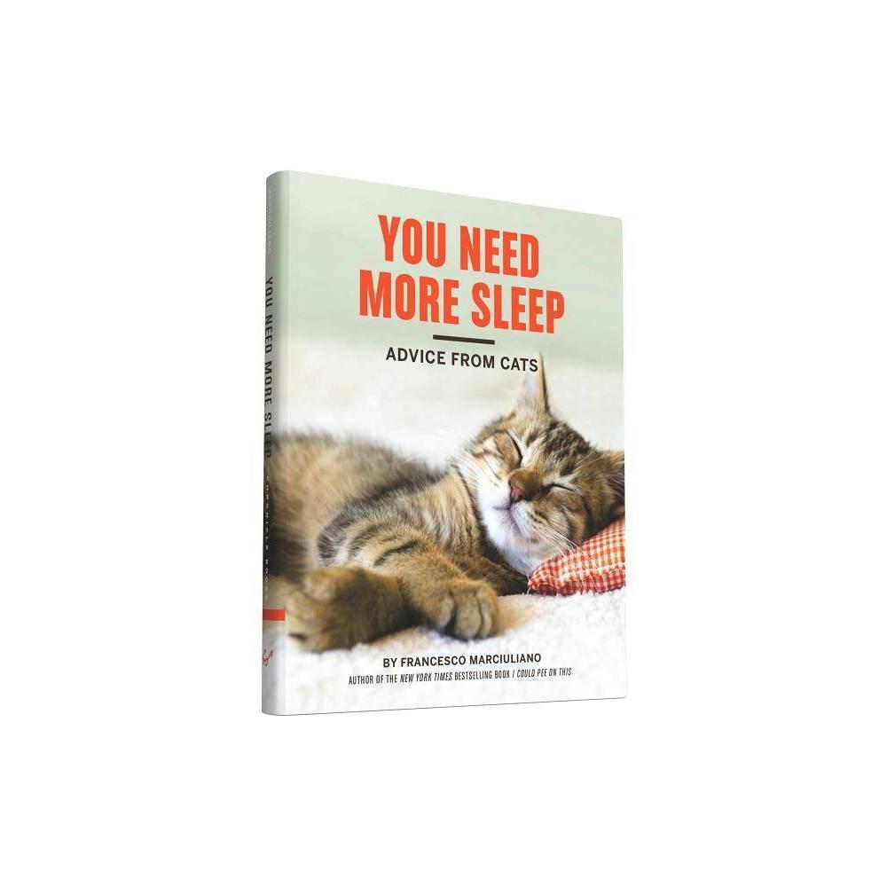 You Need More Sleep By Francesco Marciuliano Hardcover