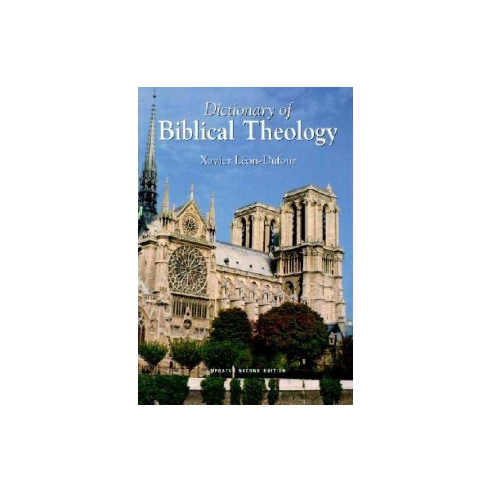 Dictionary Of Biblical Theology 2nd Edition By Xavier Leon Dufour Paperback