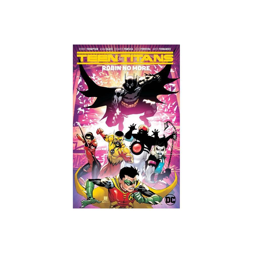 Teen Titans Vol 4 Robin No More By Adam Glass Paperback