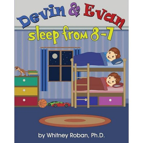 Devin & Evan Sleep From 8-7 - by  Whitney Roban Ph D (Paperback) - image 1 of 1