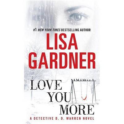 Love You More (Reprint) (Paperback) by Lisa Gardner