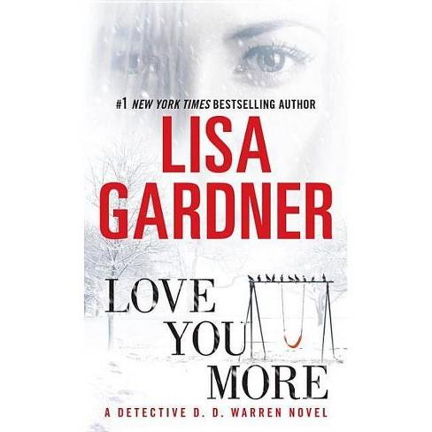 Love You More (Reprint) (Paperback) by Lisa Gardner - image 1 of 1