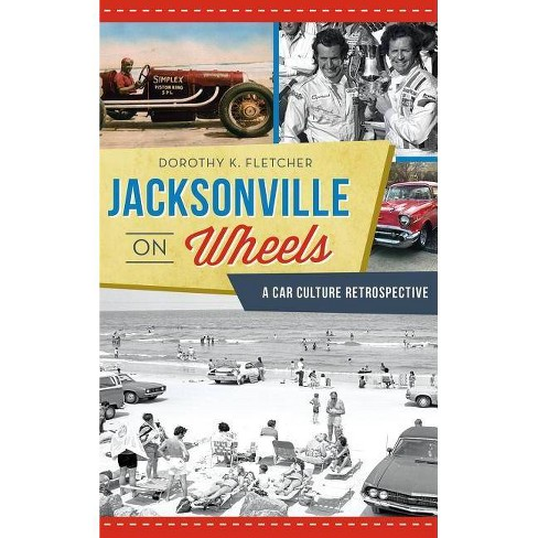 Jacksonville on Wheels - by  Dorothy K Fletcher (Hardcover) - image 1 of 1