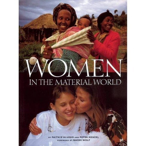 Women in the Material World - by  Faith D'Aluisio & Peter Menzel (Paperback) - image 1 of 1