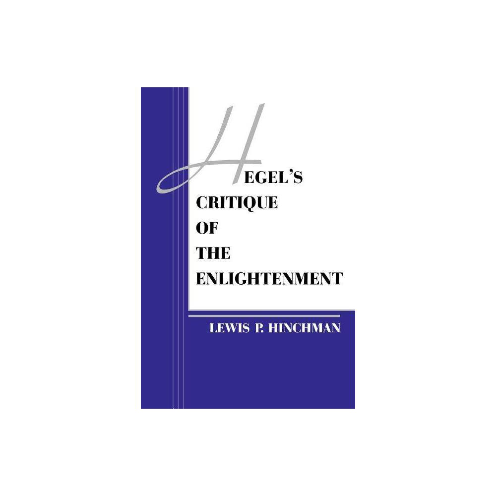Hegel S Critique Of The Enlightenment By Lewis P Hinchman Paperback
