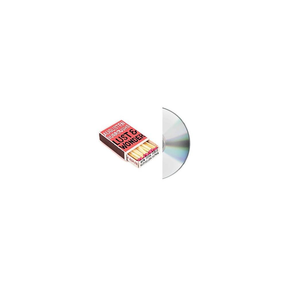 Lust & Wonder (Unabridged) (CD/Spoken Word) (Augusten Burroughs)