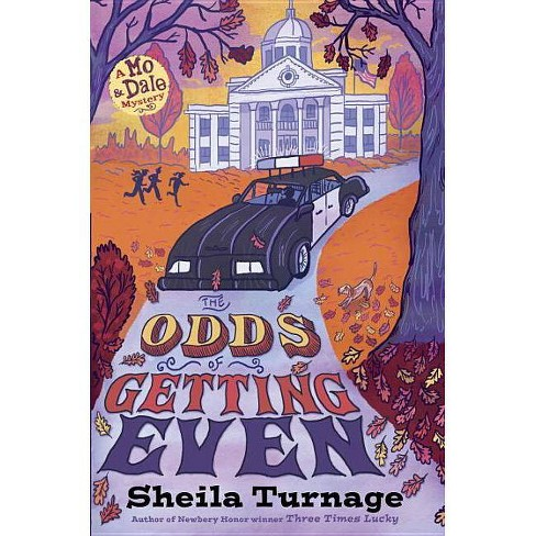 The Odds of Getting Even - (Mo & Dale Mysteries) by  Sheila Turnage (Hardcover) - image 1 of 1