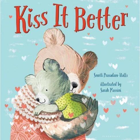 Kiss It Better (Padded Board Book) - by  Smriti Prasadam-Halls (Board_book) - image 1 of 1
