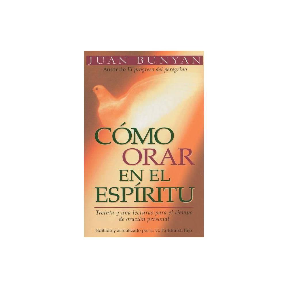 C Mo Orar En El Espiritu Bolsillo By John Bunyan Paperback