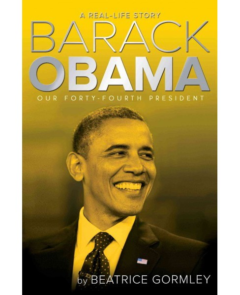 Barack Obama : Our Forty-Fourth President (Reissue) (Paperback) (Beatrice Gormley) - image 1 of 1