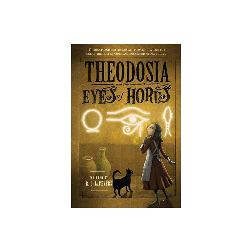 Theodosia And The Eyes Of Horus Theodosia Quality By R L Lafevers Paperback