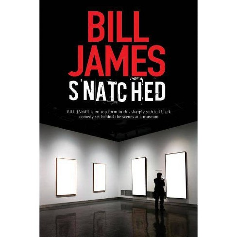 Snatched - by  Bill James (Hardcover) - image 1 of 1