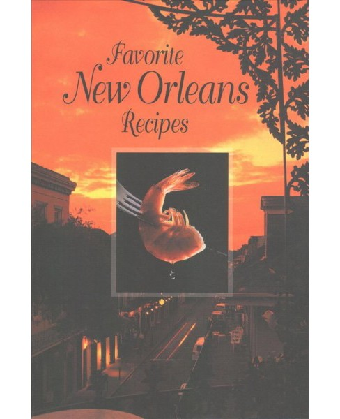 Favorite New Orleans Recipes (Reprint) (Paperback) (Suzanne Ormond & Mary E. Irvine & Denyse Cantin) - image 1 of 1