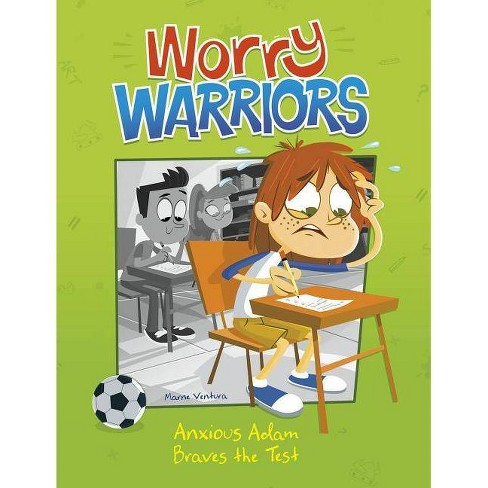 Anxious Adam Braves the Test - (Worry Warriors) by  Marne Ventura (Paperback) - image 1 of 1