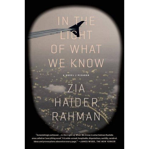 In the Light of What We Know - by  Zia Haider Rahman (Paperback) - image 1 of 1