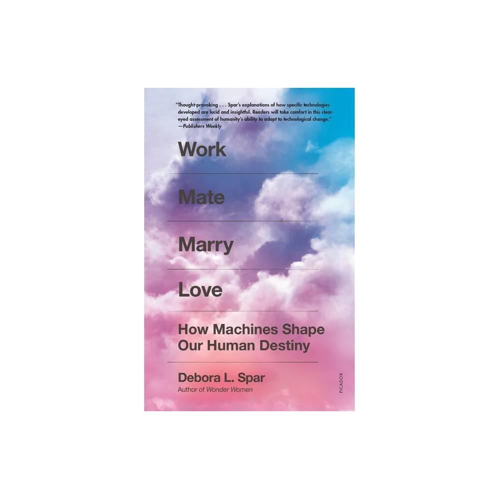 Work Mate Marry Love By Debora L Spar Paperback