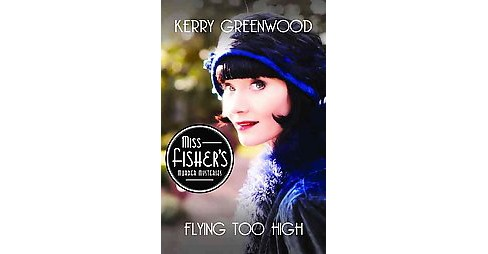Flying Too High (Reprint) (Paperback) (Kerry Greenwood) - image 1 of 1