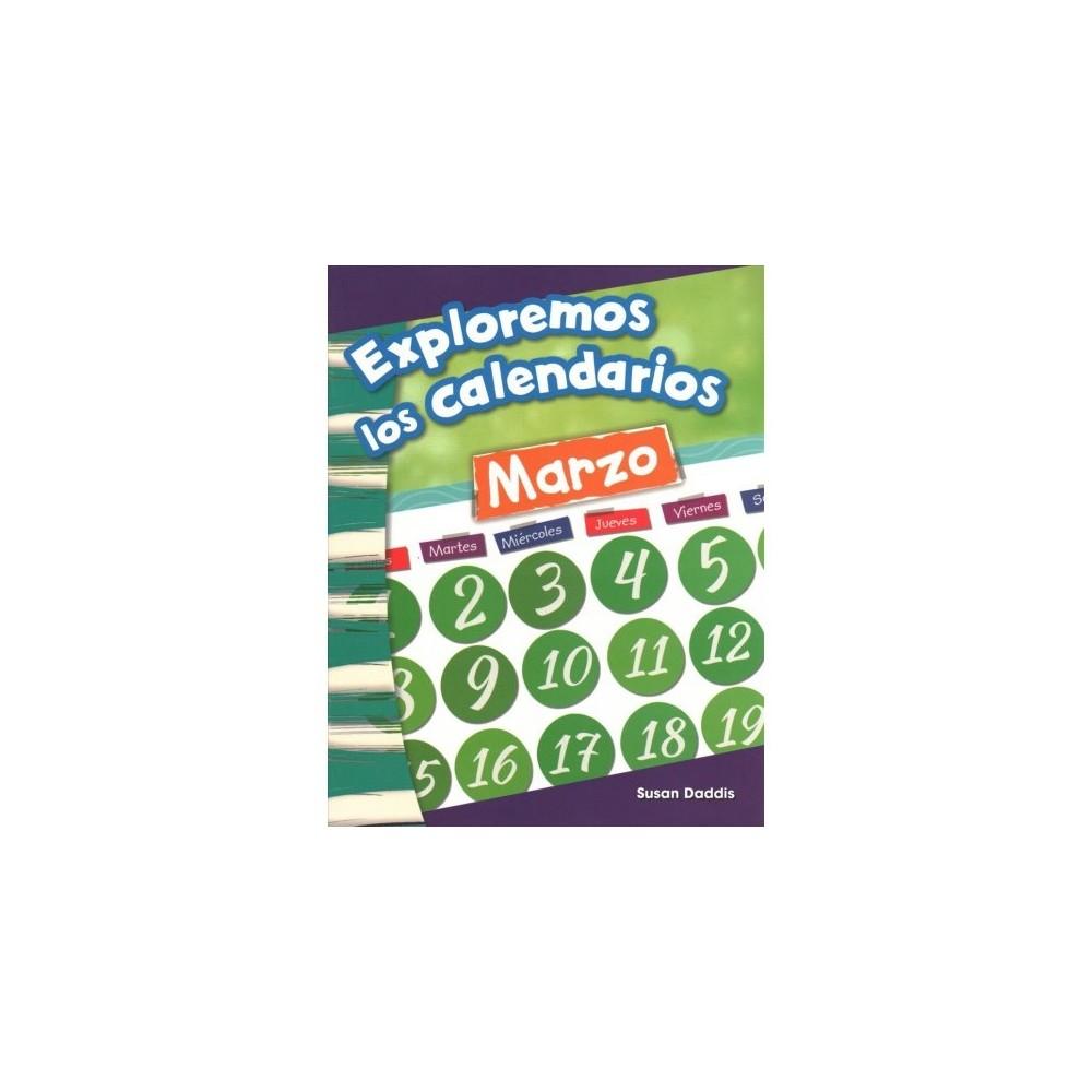 Exploremos los calendarios / Exploring Calendars - by Susan Daddis (Paperback)