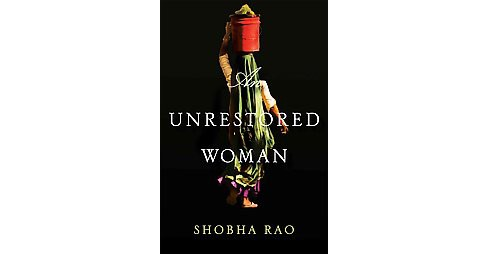 Unrestored Woman (Hardcover) (Shobha Rao) - image 1 of 1