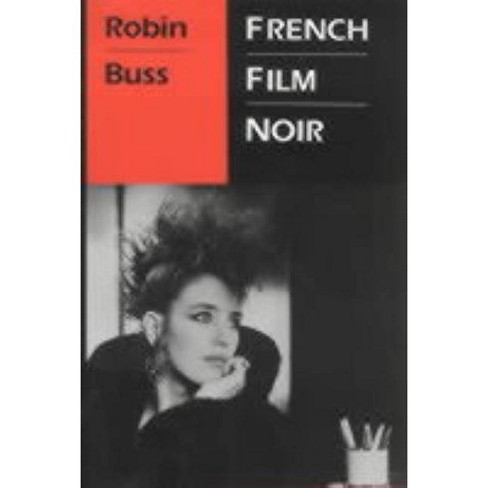 French Film Noir - by  Robin Buss (Hardcover) - image 1 of 1