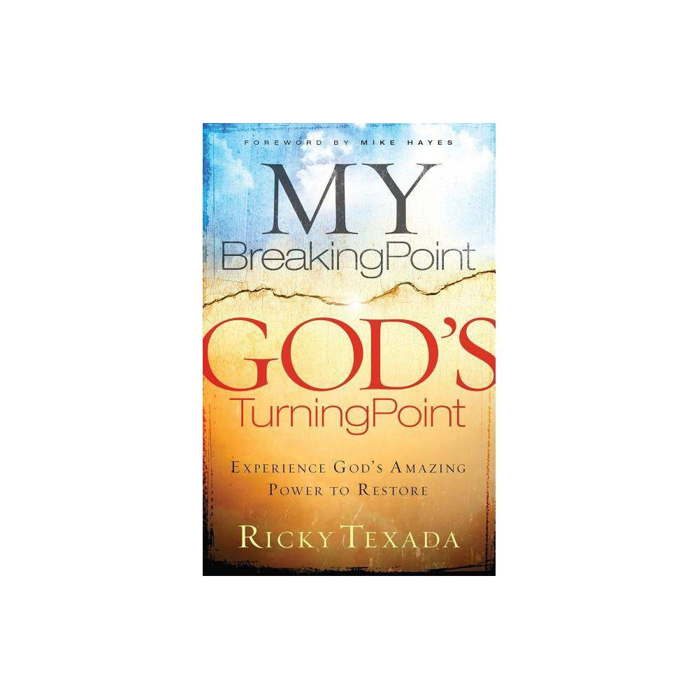 My Breaking Point God S Turning Point By Ricky Texada Paperback