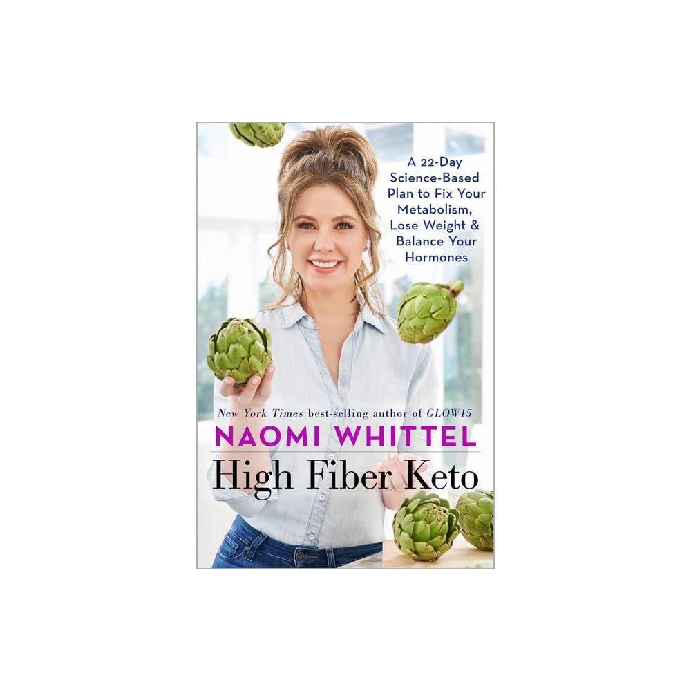 High Fiber Keto By Naomi Whittel Hardcover